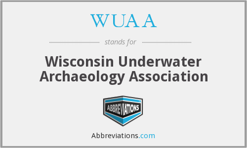 WUAA - Wisconsin Underwater Archaeology Association