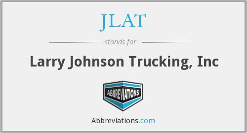 JLAT - Larry Johnson Trucking, Inc