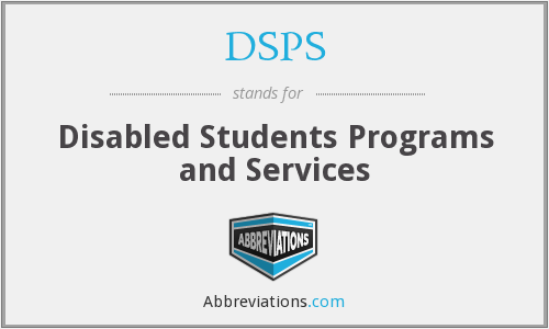 DSPS - Disabled Students Programs and Services