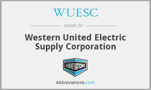 WUESC - Western United Electric Supply Corporation