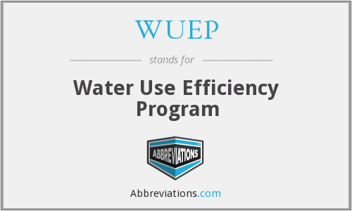 WUEP - Water Use Efficiency Program