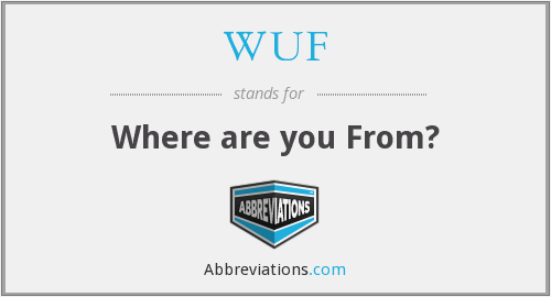 WUF - Where are you From?