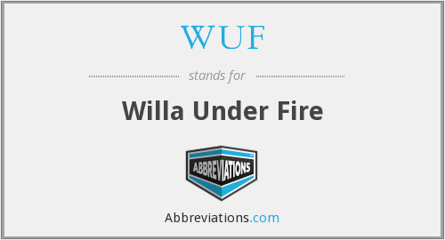 WUF - Willa Under Fire