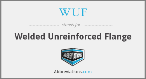 WUF - Welded Unreinforced Flange