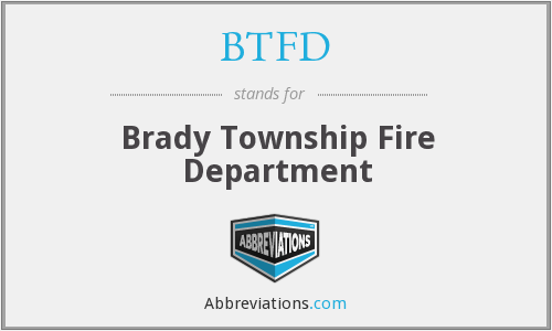 BTFD - Brady Township Fire Department