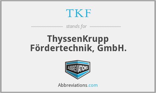 TKF - ThyssenKrupp Fördertechnik, GmbH.