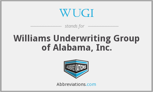 WUGI - Williams Underwriting Group of Alabama, Inc.