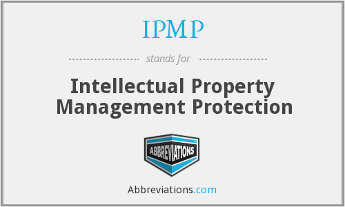 IPMP - Intellectual Property Management Protection