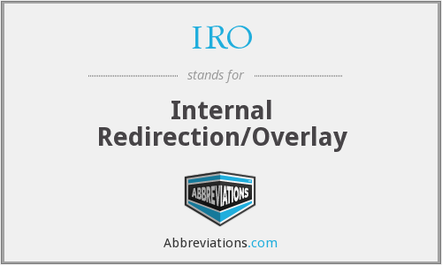 IRO - Internal Redirection/Overlay