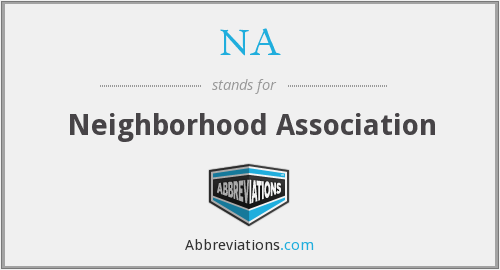 NA - Neighborhood Association