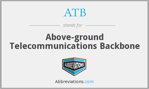 ATB - Above-ground Telecommunications Backbone