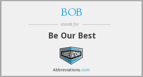 BOB - Be Our Best