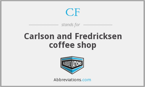 CF - Carlson and Fredricksen coffee shop