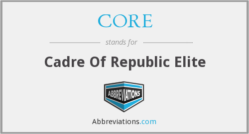 CORE - Cadre Of Republic Elite