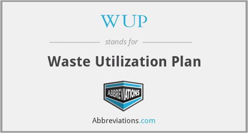 WUP - Waste Utilization Plan
