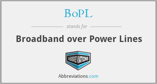 BoPL - Broadband over Power Lines