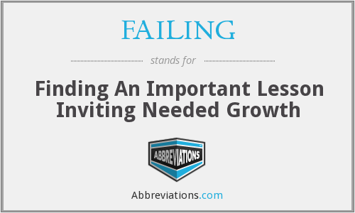 FAILING - Finding An Important Lesson Inviting Needed Growth