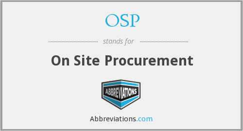 OSP - On Site Procurement