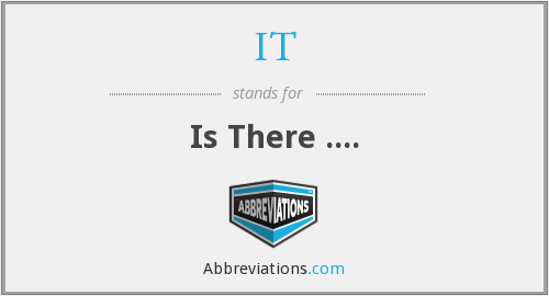 IT - Is There ....