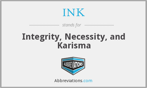INK - Integrity, Necessity, and Karisma