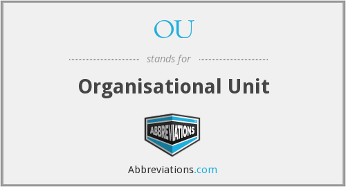 OU - Organisational Unit