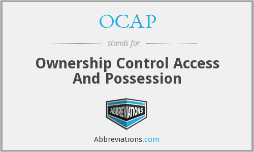 OCAP - Ownership Control Access And Possession