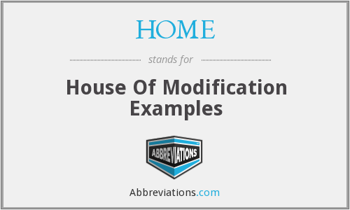 HOME - House Of Modification Examples