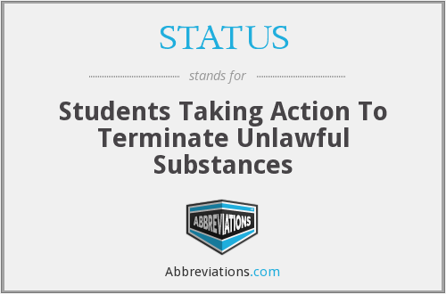 STATUS - Students Taking Action To Terminate Unlawful Substances
