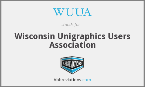 WUUA - Wisconsin Unigraphics Users Association