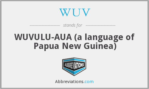 WUV - WUVULU-AUA (a language of Papua New Guinea)