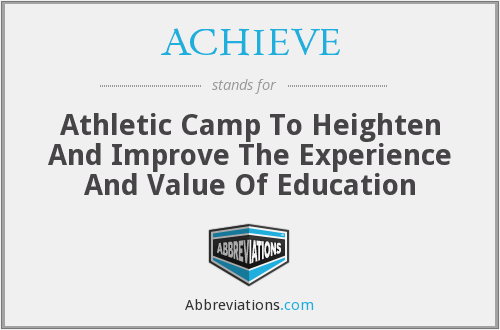ACHIEVE - Athletic Camp To Heighten And Improve The Experience And Value Of Education