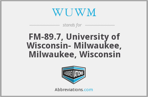WUWM - FM-89.7, University of Wisconsin- Milwaukee, Milwaukee, Wisconsin