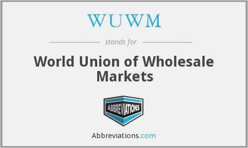 WUWM - World Union of Wholesale Markets
