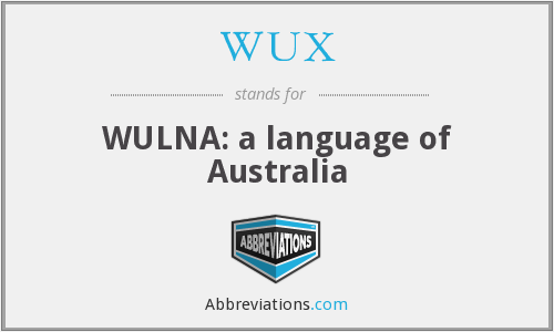 WUX - WULNA: a language of Australia