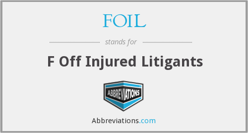 FOIL - F Off Injured Litigants