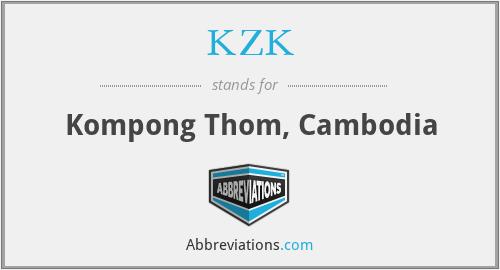KZK - Kompong Thom, Cambodia