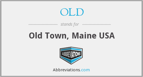 OLD - Old Town, Maine USA