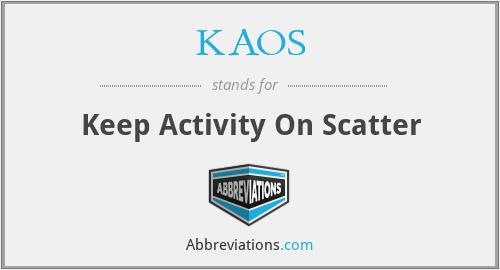 KAOS - Keep Activity On Scatter