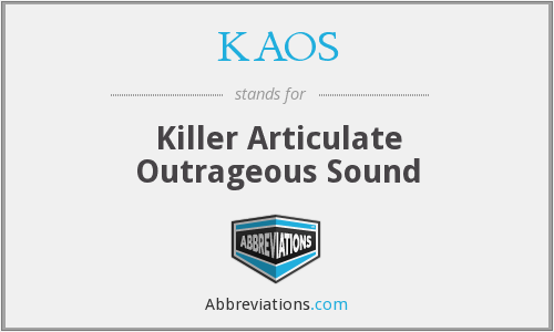 KAOS - Killer Articulate Outrageous Sound