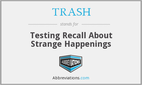 TRASH - Testing Recall About Strange Happenings