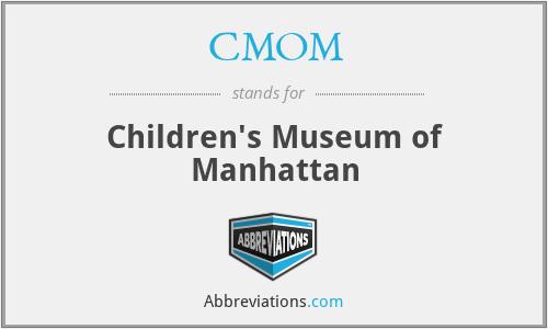 CMOM - Children's Museum of Manhattan
