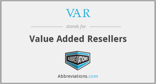 VAR - Value Added Resellers