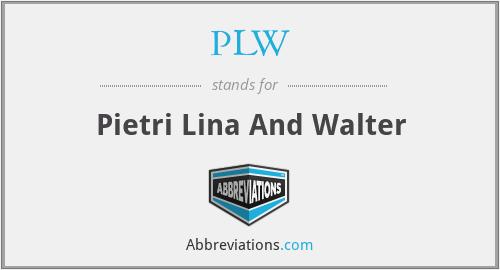 PLW - Pietri Lina And Walter