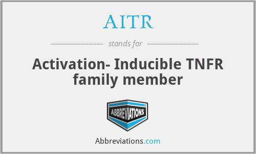 AITR - Activation- Inducible TNFR family member