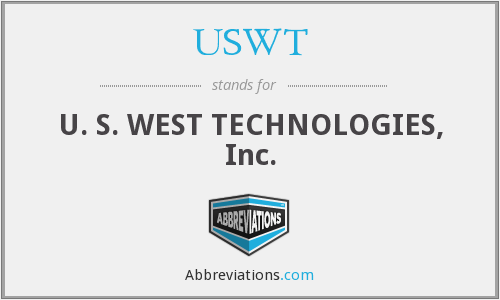 USWT - U. S. WEST TECHNOLOGIES, Inc.