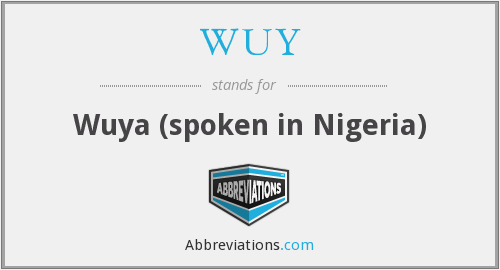 What does WUY stand for?