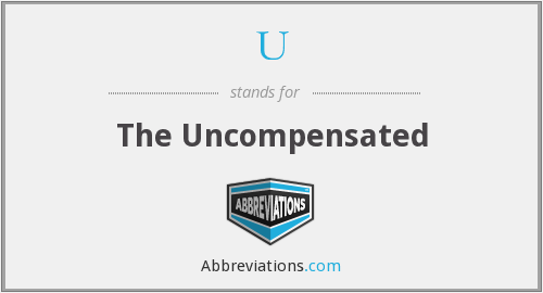 U - The Uncompensated
