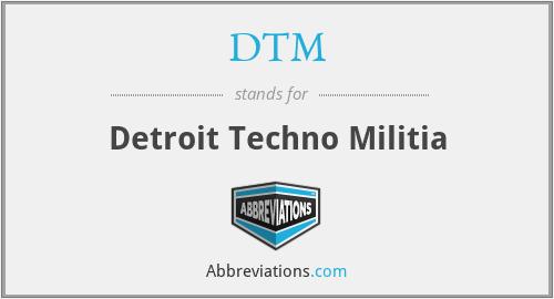 DTM - Detroit Techno Militia