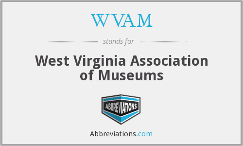 WVAM - West Virginia Association of Museums