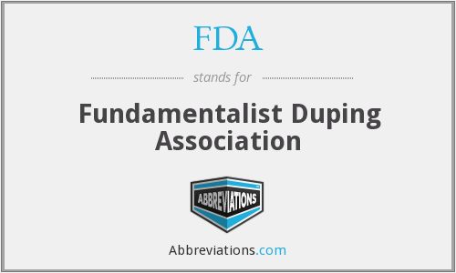 FDA - Fundamentalist Duping Association